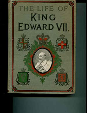 The Life of King Edward VII: J. Castell Hopkins, F.S.S.