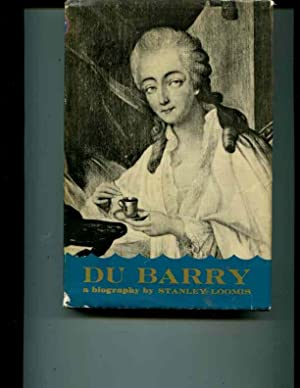 A Biography. Du Barry: Loomis, Stanley