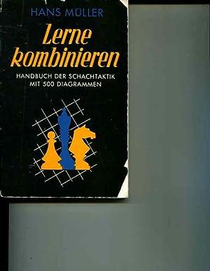 Lerne Kombinieren: Handbuch der Schachtaktik mit 500 Diagrammen: Muller, Hans