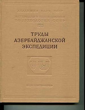 Trudy Azerbaidzhanskoi arkheologicheskoi ekspeditsii.Tom 2(1956-1960 g.). (Materialy i ...