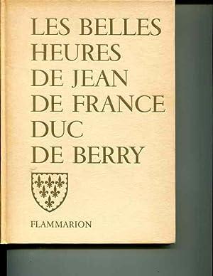 Les belles heures de Jean de France Duc de Berry: Rorimer, James J. ; Freeman, Margaret B.