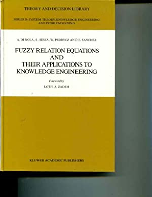 Fuzzy Relation Equations and Their Applications to Knowledge Engineering (Theory and Decision ...