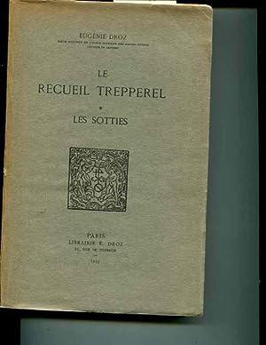 Le Recueil Trepperel - Les Sotties. [Bibliotheque: Eugenie Droz