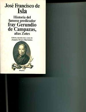 Historia del famoso predicador fray Gerundio de Campazas, alias Zotes (Clasicos universales Planeta...