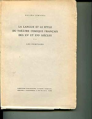 La Langue Et Le Style Du Theatre Comique Francais Des Xv Eme Et Xvi Eme Siecles: Les Composes: ...