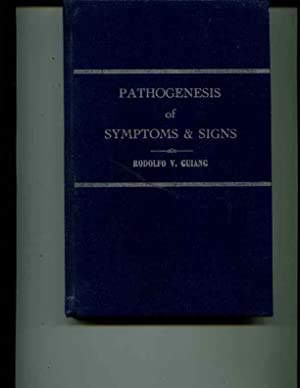 Pathogenesis of Symptoms & Signs: Rodolfo V. Guiang