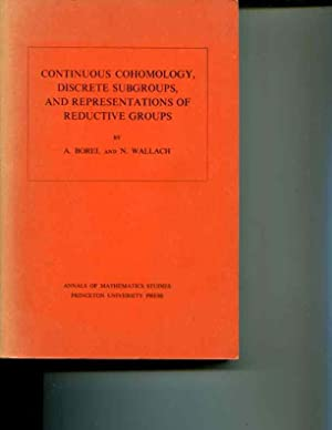 Continuous Cohomology, Discrete Subgroups, and Representations of Reductive Groups. Annals of ...
