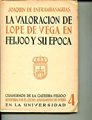 La Valoracon de Lope de Vega en Feijoo y su Epoca: Cuadernos de la Catedra Feijoo: Instituida por ...