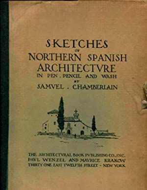 Sketches of Northern Spanish Architecture in in Pen, Pencil and Wash: Chamberlain, Samuel