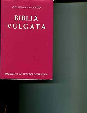 Biblia Sacra Iuxta Vulgatum Clementinam: Nova Editio: Editors: Alberto Colunga; Laurentio Turrado