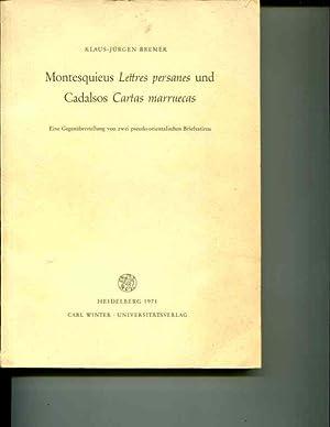 Montesquieus Lettres Persanes und Cadalsos Cartas Marruecas: Eine Gegenuberstellung von Zwei ...
