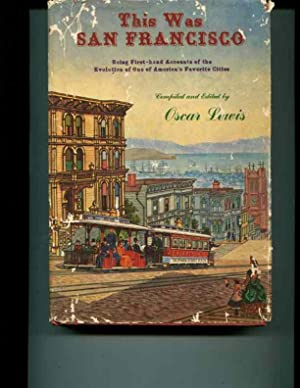 This was San Francisco: Being first-hand accounts of the evolution of one of America's ...
