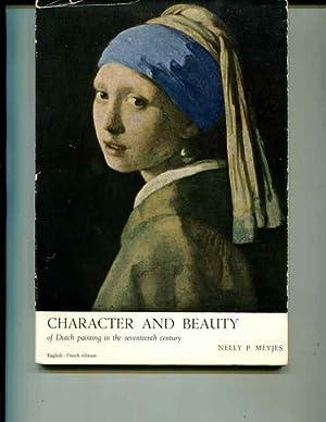 Character and beauty of Dutch painting in the seventeenth century. Karakter en schoonheid van de ...