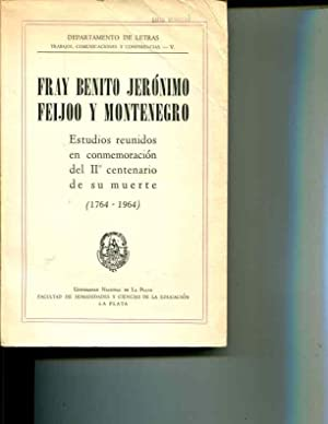 Fray Benito Jeronimo Feijoo y Montenegro: Estudios reunidos en commemoracion del II centenarian de ...