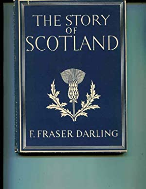 The Story of Scotland: F. Fraser Darling