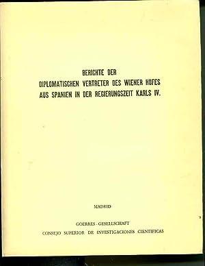 Berichte der diplomatischen Vertreter des Wiener Hofes aus Spanien in der Regierungszeit Karls IV (...