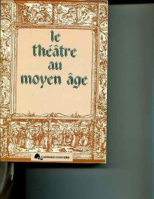 Le theatre au Moyen Age: Actes du deuxieme Colloque de la Societe internationale pour l'etude ...