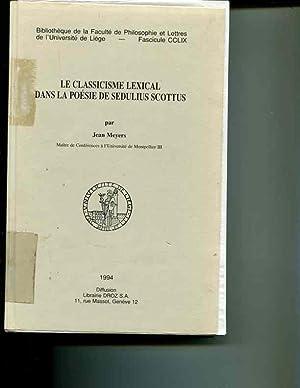 Le classicisme lexical dans la poesie de Sedulius Scottus: Bibliotheque de la Faculte de ...