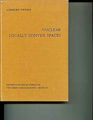 Nuclear locally convex spaces (Ergebnisse der Mathematik und ihrer Grenzgebiete band 66): Albrecht ...