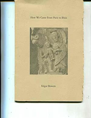 How We Came from Paris to Blois: Bowers, Edgar