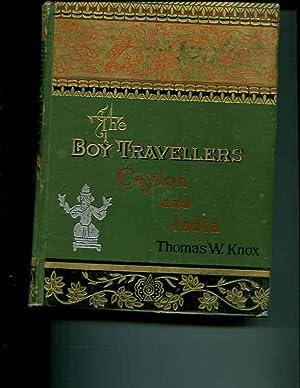 The Boy Travellers Ceylon and India: Knox, Thomas W.