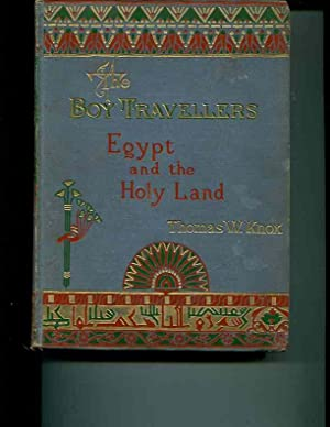 ADVENTURES OF TWO YOUTHS IN A JOURNEY TO EGYPT AND THE HOLY LAND The Boy Travellers in the Far East...