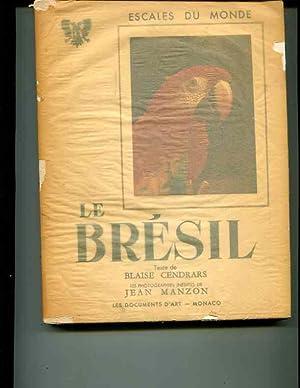 Le bresil: Cendrars, Blaise
