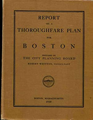 REPORT OF A THOROUGHFARE PLAN FOR BOSTON.: City Planning Board