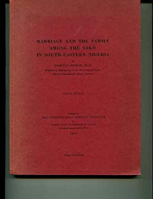 Marriage and the Family Among the Yako: Forde, D