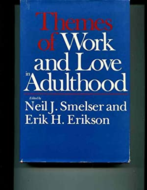 Themes of Work and Love in Adulthood: Erik H. Erikson,