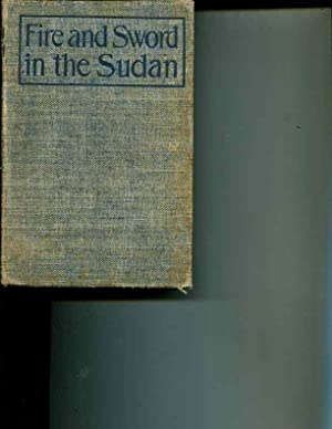 Fire and Sword in the Sudan A: Rudolph C. Slatin