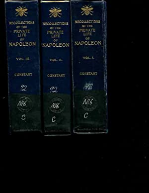 Recollections of the Private Life of Napoleon: Constant; Walter Clark