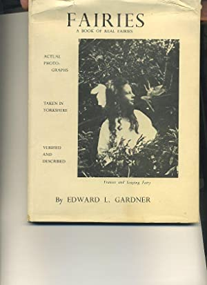 Fairies: The Cottingley Photographs and their Sequel: Edward L. Gardner