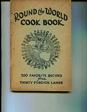 Round the World Cookery, 200 Favorite Recipes from Thirty Foreign Lands: Kay et al. (editors). ...