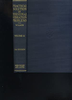 Practical Solution of Torsional Vibration Problems, with: W. Ker Wilson