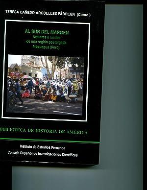 Al sur del margen: avatares y limites de una region postergada Moqueagua (Peru) (Spanish Edition): ...