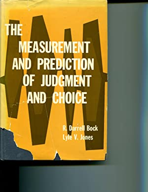 The Measurement and Prediction of Judgment and Choice: R. Darrell Bock, Lyle V. Jones
