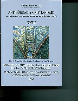 Espacio y tiempo en la percepcion de la antiguedad tardia: homenaje al profesor Antonino Gonzalez ...