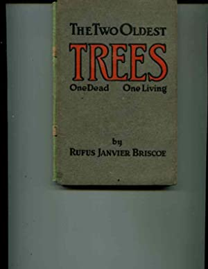The two oldest trees : one dead, one living: Rufus Janvier Briscoe