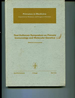 First Holloman Symposium on Primate Immunology and Molecular Genetics. (Primates in Medicine Vol. 1...
