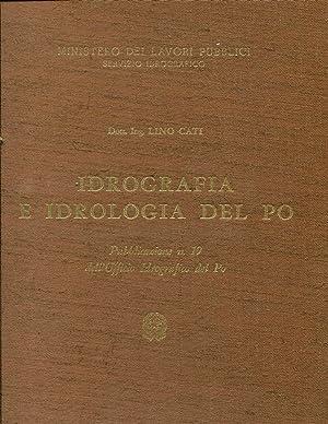 Idrografia e Idrologia del Po. (Pubblicazione n. 19 dell'Ufficio Idrografico del Po): Cati, ...