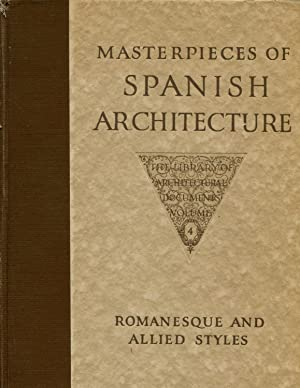 Masterpieces of Spanish Architecture: Romanesque and Allied Styles; One HUndred Plates from ...