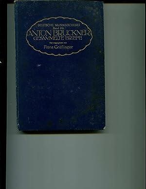 Anton Bruckner Gesammelte Briefe Band 49: Deutsche Musikbucherei: Bruckner, Anton (1824-1896). - ...