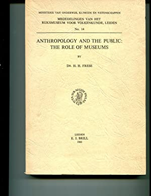 Anthropology and the Public: The Role of Museums: Frese, Dr. H.H.