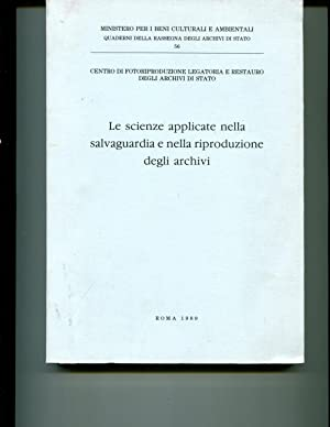 Le scienze applicate nella salvaguardia e nella riproduzione degli archivi (Quaderni della Rassegna...