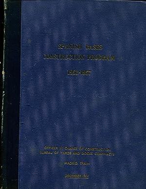 Spanish Bases Construction Program 1953-1957, Department of the Navy, Bureau of Yards and Docks: ...