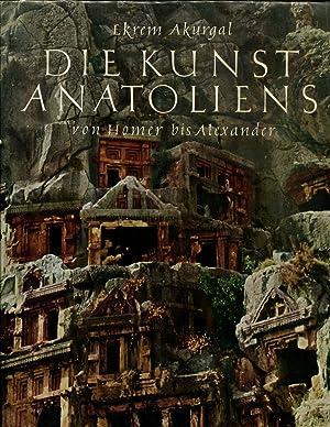 Die Kunst Anatoliens Von Homer Bis Alexander: Akurgal, Ekrem.