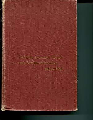 Teaching-Learning Theory and Teacher Education 1890-1950: Monroe, Walter S.