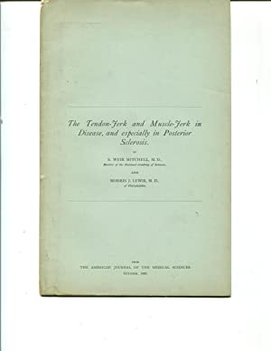 The tendon-jerk and muscle-jerk in disease, and especially in posterior sclerosis,: Mitchell, S. ...
