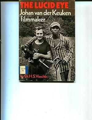 The lucid eye. Johan van der Keuken, filmmaker.: KEUKEN,JOHAN VAN DER. Visscher, H.S